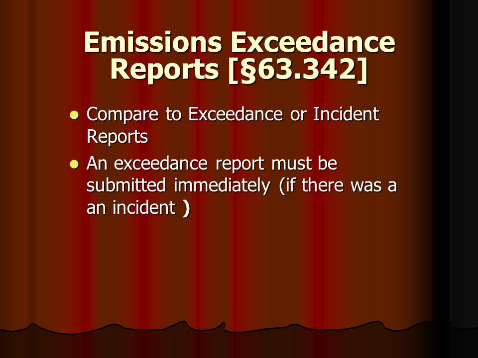Emissions Exceedance Reports [§63.342]